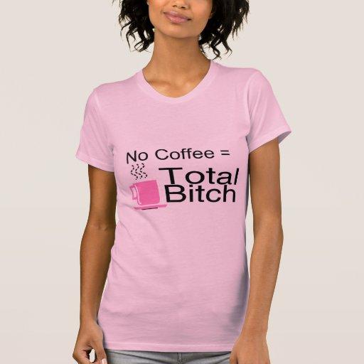 Ningún café iguala la perra total camiseta
