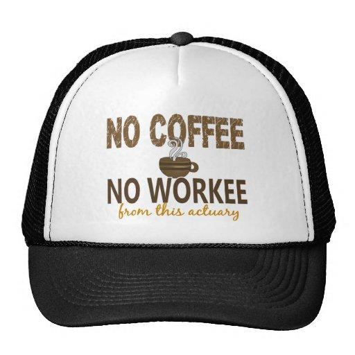 Ningún café ningún actuario de Workee Gorras