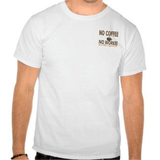 Ningún café ningún Acupuncturist de Workee Camisetas