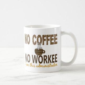 Ningún café ningún administrador de Workee Taza Básica Blanca