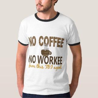Ningún café ningún agente del FBI de Workee Playeras