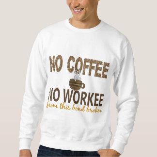 Ningún café ningún agente en enlace de Workee Sudaderas Encapuchadas