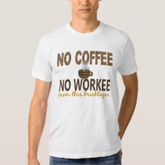 Ningún café ningún albañil de Workee Playera