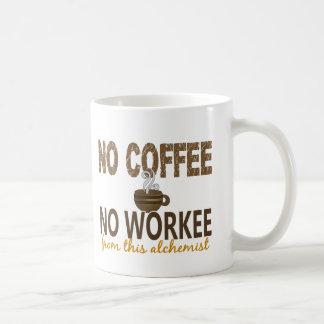 Ningún café ningún alquimista de Workee Taza