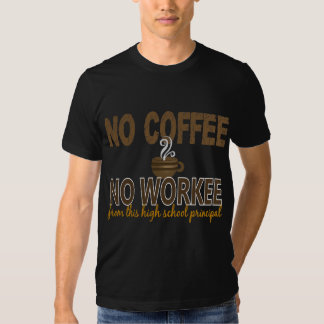 Ningún café ningún alto director de escuela de playeras