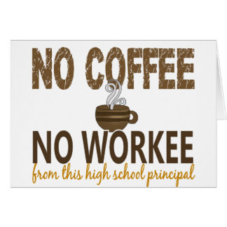 Ningún café ningún alto director de escuela de Wor Tarjeta De Felicitación