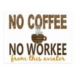 Ningún café ningún aviador de Workee Tarjetas Postales