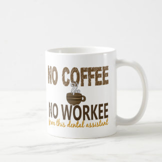 Ningún café ningún ayudante de dentista de Workee Taza