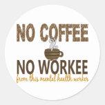 Ningún café ningún ayudante de sanidad mental de pegatina redonda