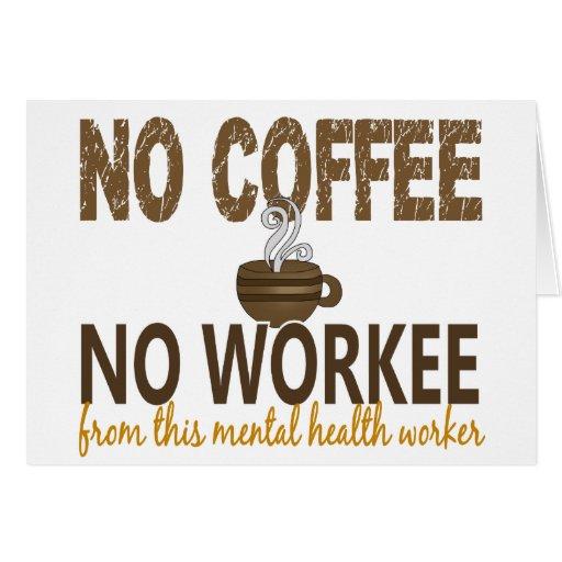 Ningún café ningún ayudante de sanidad mental de W Tarjeta