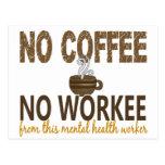 Ningún café ningún ayudante de sanidad mental de W Tarjeta Postal