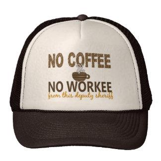 Ningún café ningún ayudante del sheriff de Workee Gorro De Camionero