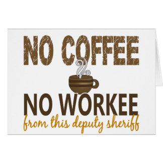 Ningún café ningún ayudante del sheriff de Workee Tarjeta De Felicitación