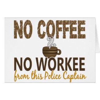 Ningún café ningún capitán de policía de Workee Felicitación