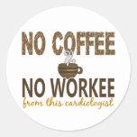 Ningún café ningún cardiólogo de Workee Pegatina Redonda