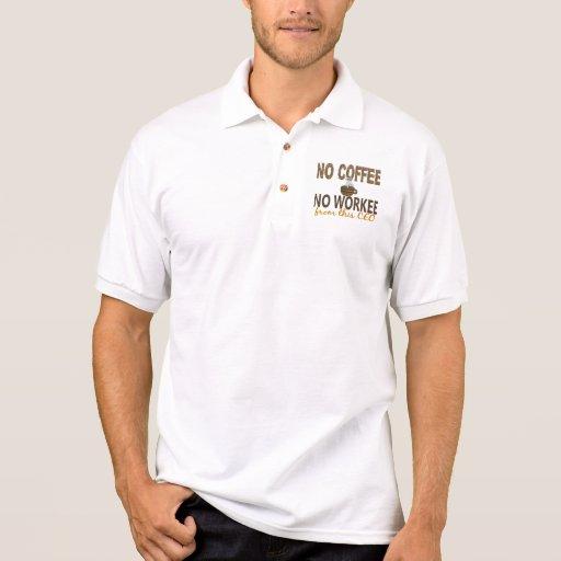 Ningún café ningún CEO de Workee Polo Tshirts