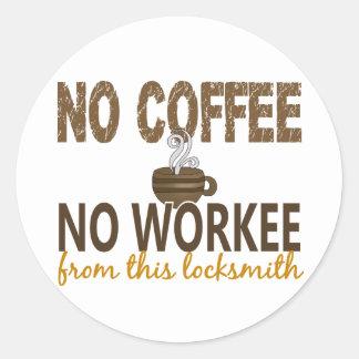 Ningún café ningún cerrajero de Workee Pegatina Redonda