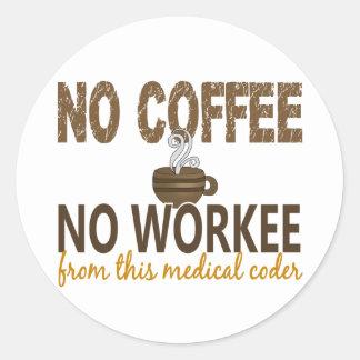 Ningún café ningún codificador médico de Workee Pegatina Redonda