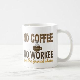Ningún café ningún consejero financiero de Workee Taza Clásica