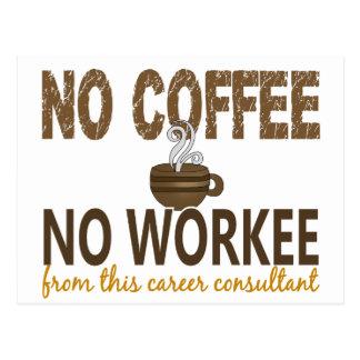 Ningún café ningún consultor de la carrera de postal