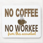 Ningún café ningún contable de Workee Tapetes De Ratón