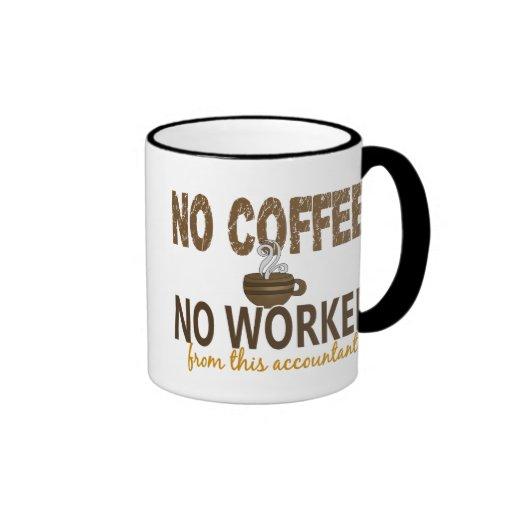 Ningún café ningún contable de Workee Taza