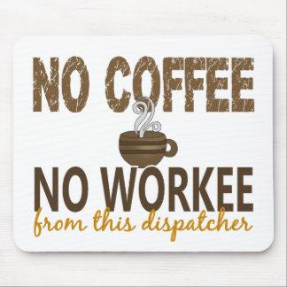 Ningún café ningún despachador de Workee Mouse Pads