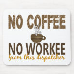 Ningún café ningún despachador de Workee Alfombrillas De Ratón