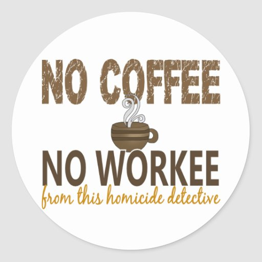 Ningún café ningún detective de homicidio de etiqueta redonda