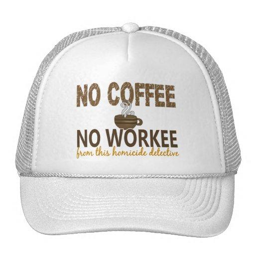 Ningún café ningún detective de homicidio de Worke Gorras De Camionero
