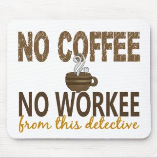 Ningún café ningún detective de Workee Mousepad