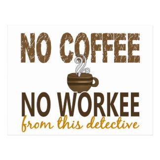 Ningún café ningún detective de Workee Tarjeta Postal