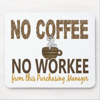 Ningún café ningún director de compras de Workee Tapete De Ratón