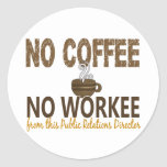 Ningún café ningún director de las relaciones pegatina redonda