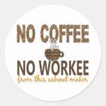 Ningún café ningún ebanista de Workee Pegatinas