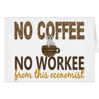 Ningún café ningún economista de Workee Felicitacion