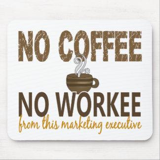 Ningún café ningún ejecutivo de marketing de Worke Tapetes De Ratones