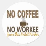 Ningún café ningún empleado de correos de Workee Pegatina Redonda