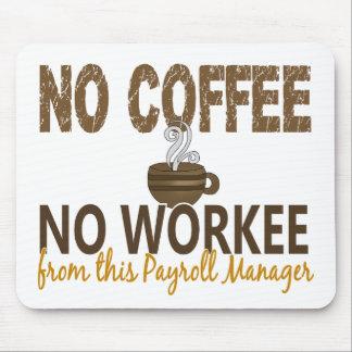 Ningún café ningún encargado de la nómina de pago  alfombrillas de ratón