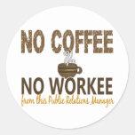 Ningún café ningún encargado de las relaciones púb pegatinas