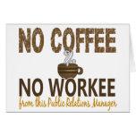 Ningún café ningún encargado de las relaciones púb felicitaciones