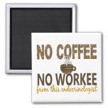 Ningún café ningún endocrinólogo de Workee Imanes Para Frigoríficos