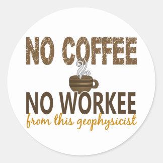 Ningún café ningún geofísico de Workee Etiqueta Redonda
