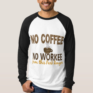 Ningún café ningún guarda del parque de Workee Playera