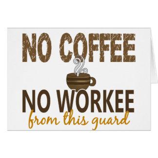 Ningún café ningún guardia de Workee Tarjetón