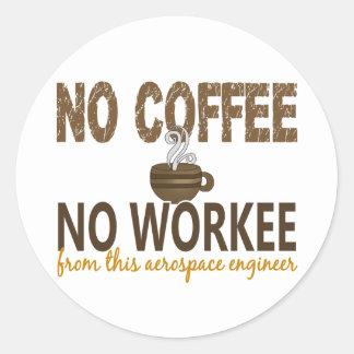 Ningún café ningún ingeniero aeroespacial de Worke Pegatinas Redondas
