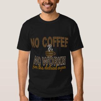 Ningún café ningún ingeniero eléctrico de Workee Camisas