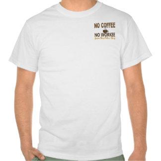 Ningún café ningún jefe de policía de Workee Camisetas