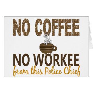 Ningún café ningún jefe de policía de Workee Tarjeta