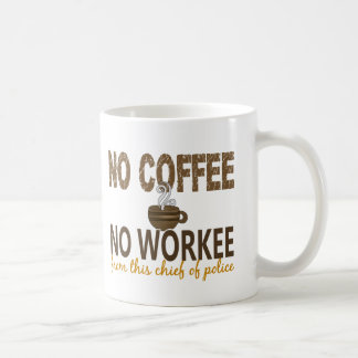 Ningún café ningún jefe de policía de Workee Taza Básica Blanca